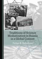 Yuliya В. Balashova Traditions of Science Mediatization in Russia in a Global Context
